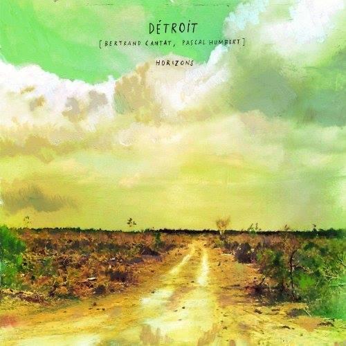 Détroit (Cantat/Humbert) Horizons, premièresécoutes